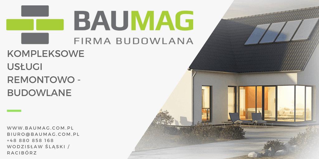 BAUMAG - Firma budowlana z Wodzisławia Śląskiego