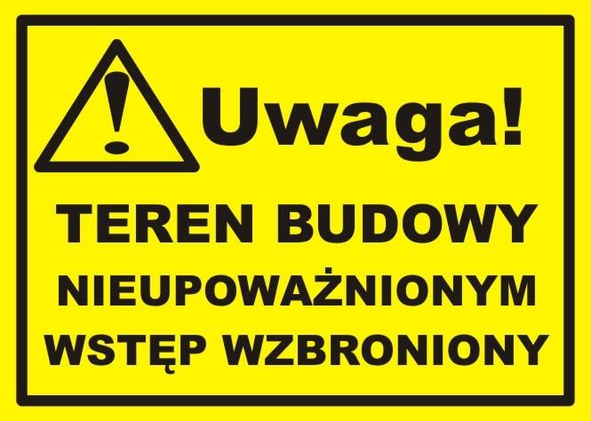 Tablica / znak ostrzegawczy na budowie - wzór.